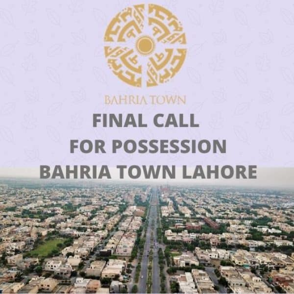 Final Call for possession Bahria Town Lahore Projects