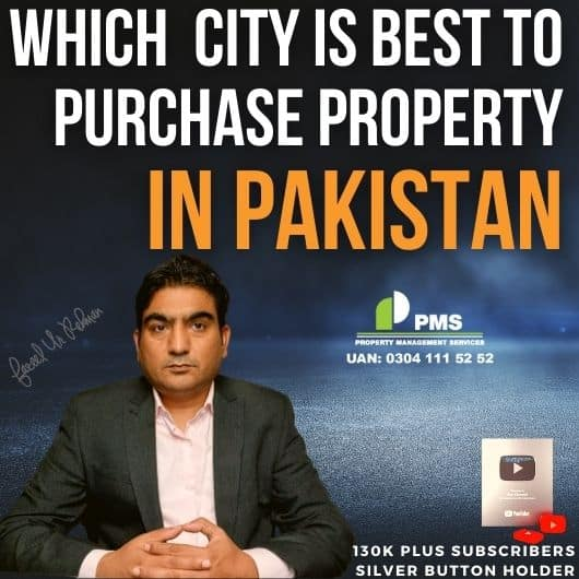WHICH CITY IS BEST TO PURCHASE PROPERTY IN PAKISTAN?