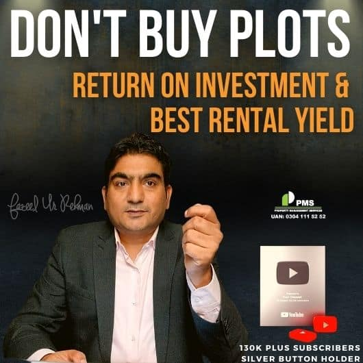 Don't Buy Plots, Other Types of Properties, Get ROI Return on Investment and Rental Income ( Yield )